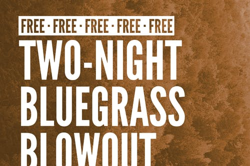 Free Bluegrass Blowout Night One feat. Two Ton Twig + The Gravel Road Band