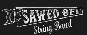 *Whiskey Junction* Sawed Off String Band