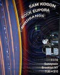 Rock Eupora, Sam Kogon, Birdgangs