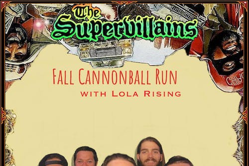 The Supervillains w/ Lola Rising