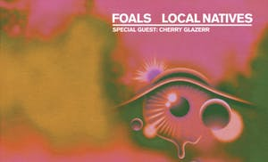 FOALS & LOCAL NATIVES