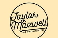 Taylor Maxwell & The Changing Tide