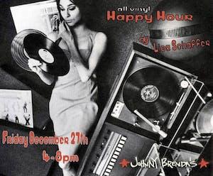 Friday HAPPY HOUR:  All Vinyl Happy Hour with DJ Lisa Schaffer