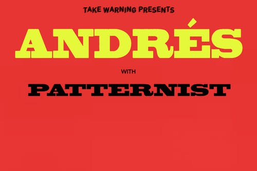 Andres, Patternist, with guests