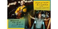 "Jonathan Richman w/ Tommy Larkins & Bonnie ""Prince"" Billy w/ Emmett Kelly"