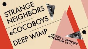 Deep Wimp, eCocoboys, Strange Neighbors at Arlene's Grocery!
