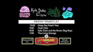 Deep Sea Peach Tree, Hush Club, Kyle Duke+BrownBag Boys, The Living Strange