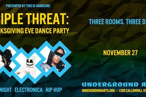 Triple Threat: Thanksgiving Eve Dance Party Presented By This Is Hardcore