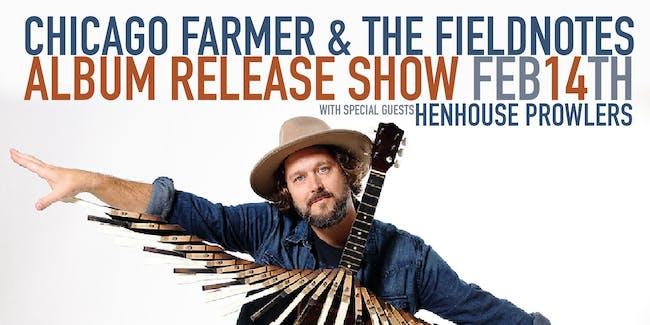 Chicago Farmer & The Fieldnotes- Album Release Show