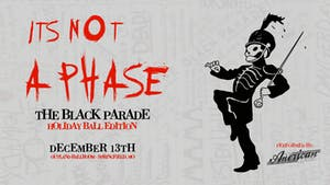 """It's Not a Phase"" : The Black Parade - Holiday Ball Edition"