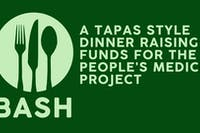 BASH: A Tapas Style Dinner Raising Funds for The People's Medicine Project