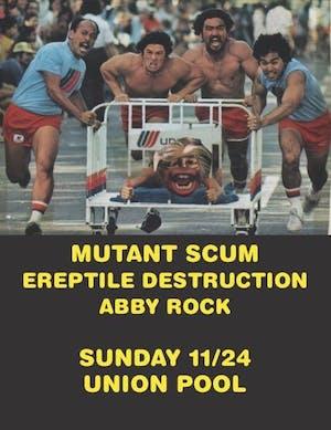 Mutant Scum • Ereptile Destruction • Abby Rock