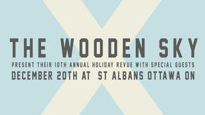 The Wooden Sky's 10th Annual Holiday Review