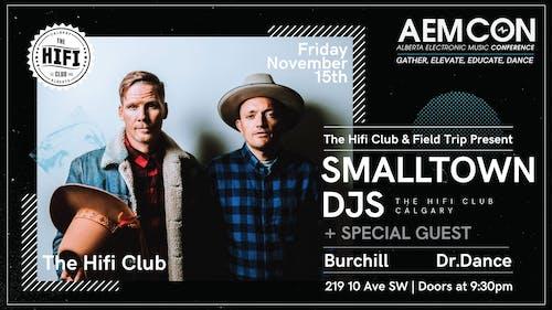 The Hifi Club & Field Trip Pres: Smalltown DJs & Special Guest