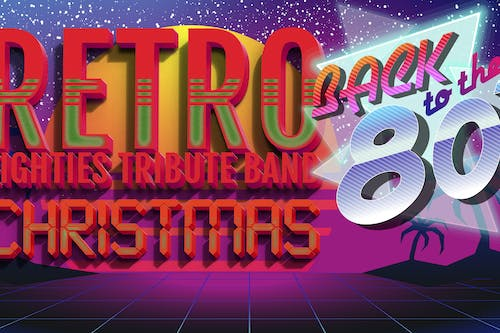 "RETRO Eighties Tribute Band ""Back to the 80's"" Christmas Party"