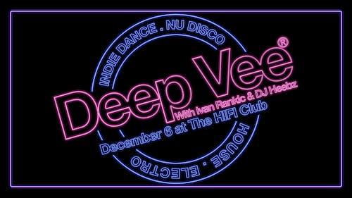 DEEP VEE w/ Ivan Rankic & DJ Heebz