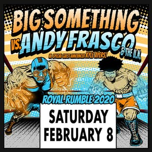 BIG SOMETHING + ANDY FRASCO & THE U.N. with Kyle Ayers