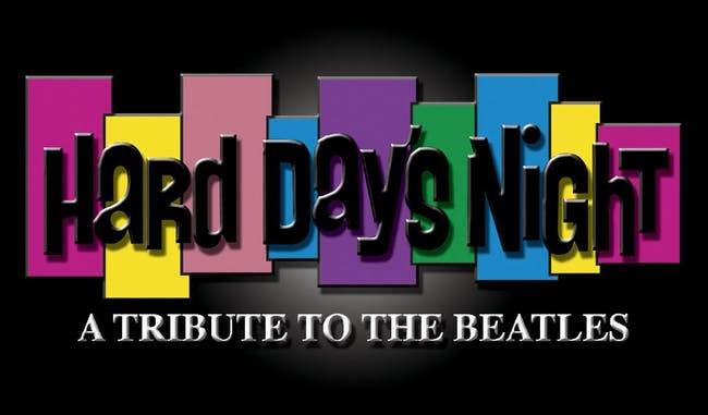 The Beatles Tribute by Hard Days Night (HOLIDAY ALL AGES MATINEE SHOW)