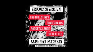 The Guillotines, Tender Beats, Rocket Silence, The Textiles at Arlene's!