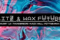 Wax Future & Litz