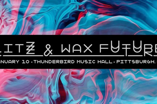 Wax Future & Litz
