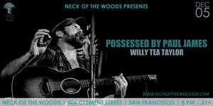 Possessed by Paul James, Willy Tea Taylor