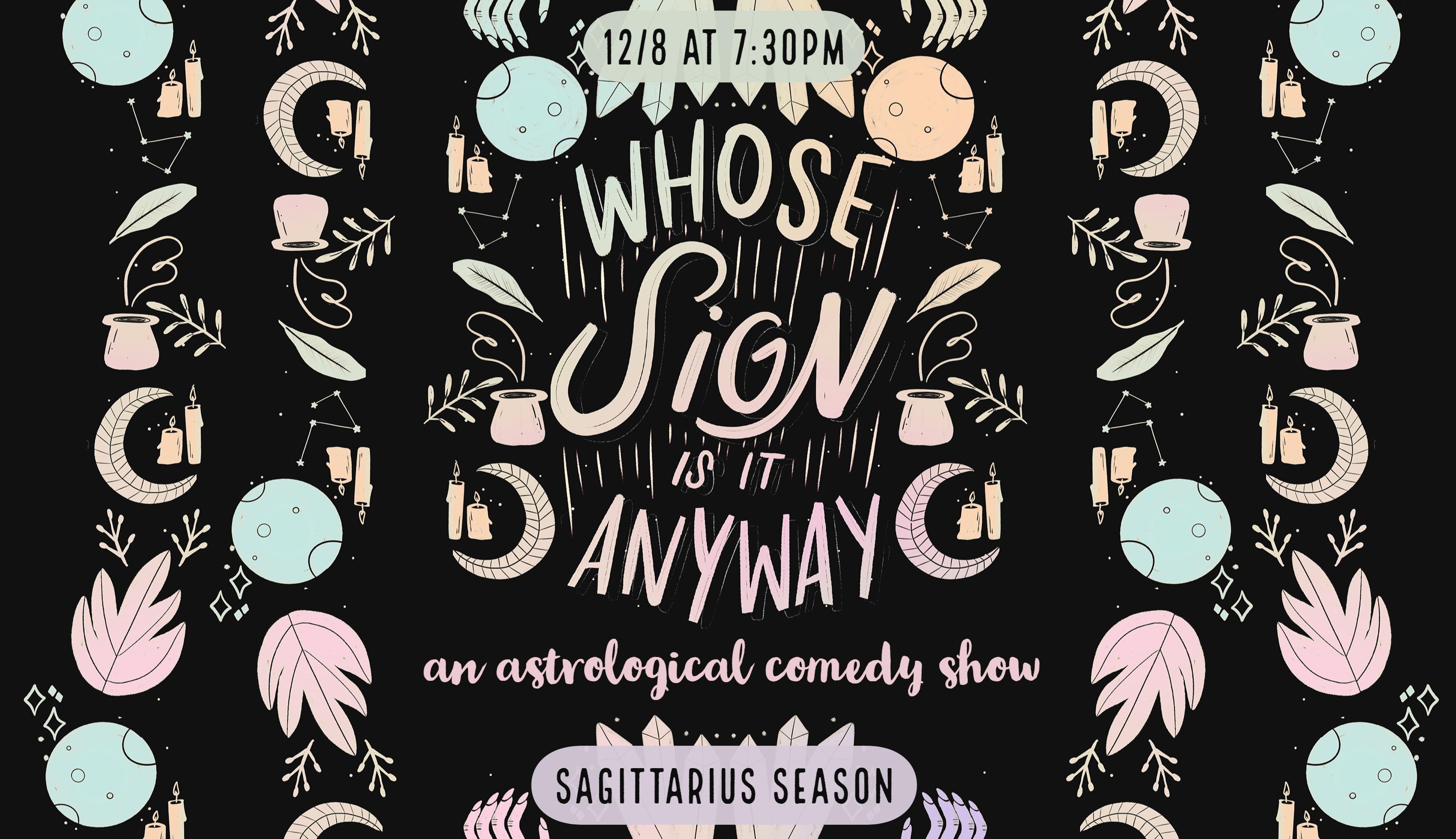 Whose Sign Is It Anyway? (Sagittarius Season)