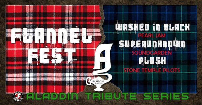 FLANNEL FEST w/Washed in Black, Superunknown, and Plush