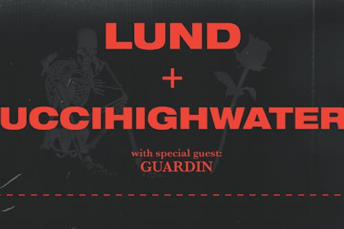 Lund & guccihighwaters with Guardin & Cory Wells