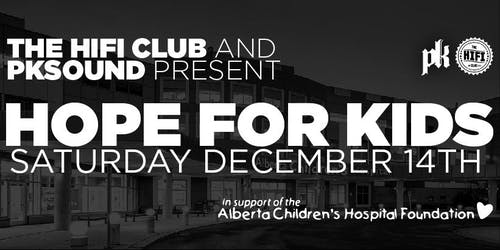 The Hifi Club & PK Sound Present: Hope For Kids