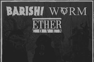 Ether Coven / Barishi / WVRM