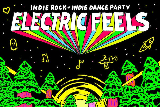 ELECTRIC FEELS: Indie Rock + Indie Dance Night