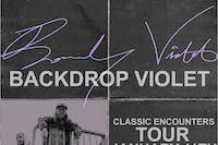 BACKDROP VIOLET: CLASSIC ENCOUNTERS WITH THE GOOD LIFE HOUSTON