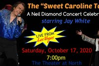 "The ""Sweet Caroline Tour"" – A Neil Diamond Concert Celebration"