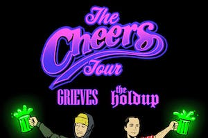Grieves + The Hold  Up: The Cheers Tour