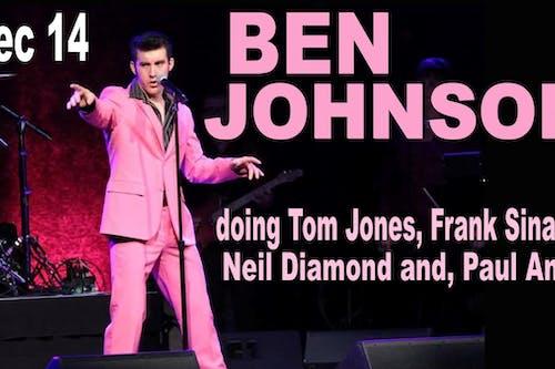 Ben Johnson doing Tom Jones, Frank Sinatra, Neil Diamond, and Paul Anka