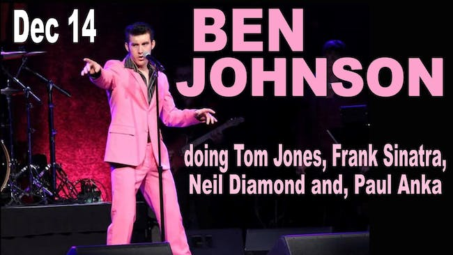 Ben Johnson doing Tom Jones, Frank Sinatra, Neil Diamond, and Paul Anka