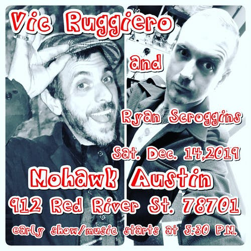 Vic Ruggiero and Ryan Scroggins Acoustic Happy Hour Show @ Mohawk