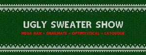 UGLY SWEATER SHOW feat. MEGA RAN + SNAILMATE + OPTIMYSTICAL + LATOSQUE