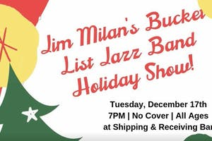 Jim Milan S Bucket List Jazz Band Holiday Show Tickets Shipping And Receiving Bar Fort Worth Tx December 17th 2019 Shipping And Receiving