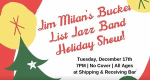 Jim Milan's Bucket List Jazz Band Holiday Show