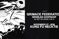 Grimace Federation ~ Weebles Chopshop ~ DJ Erok The K