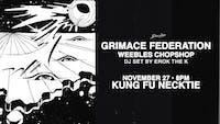 Grimace Federation ~ Weebles Chopshop ~ DJ Erok The K