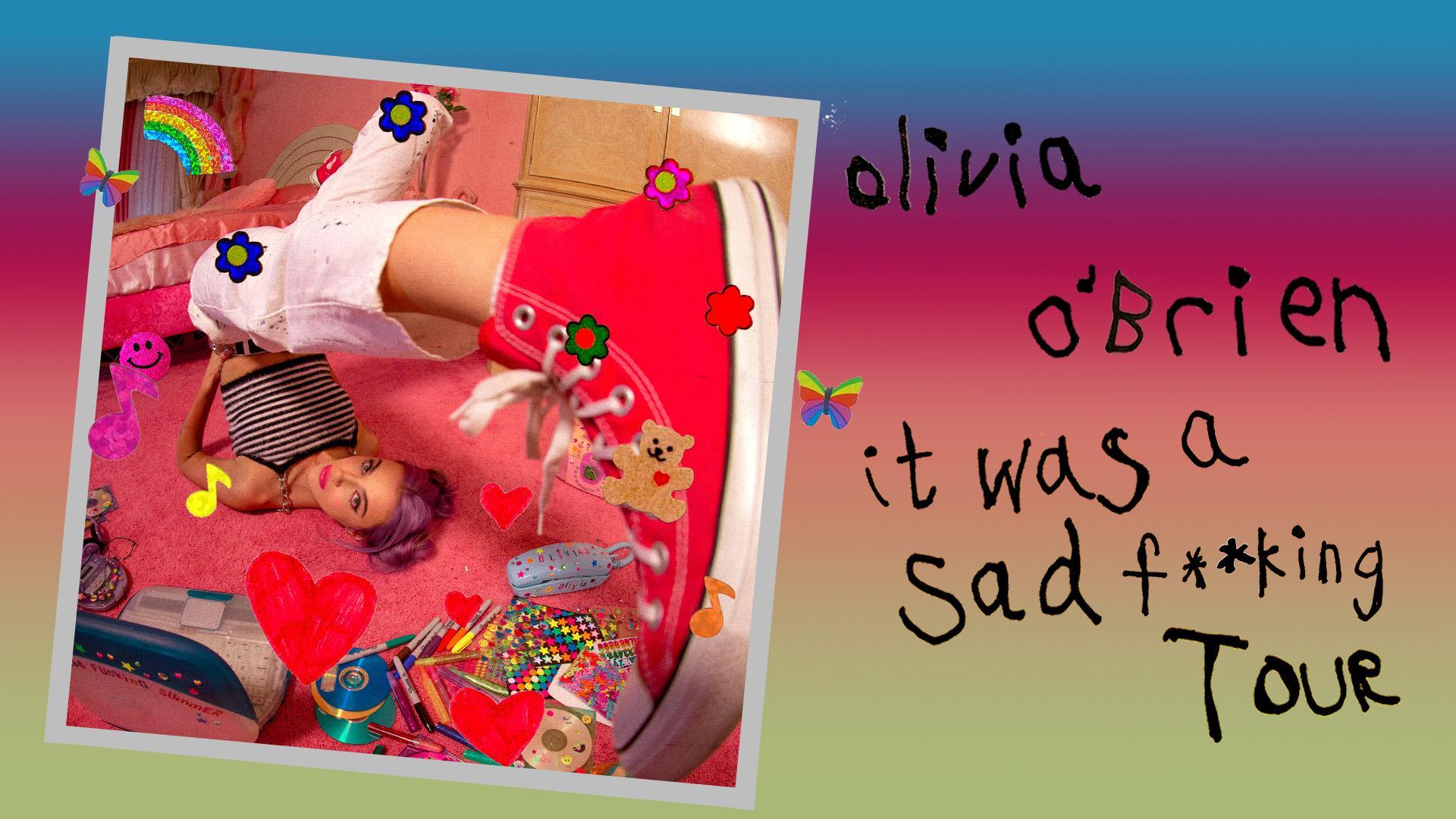 OLIVIA O'BRIEN - IT WAS A SAD F**KING TOUR