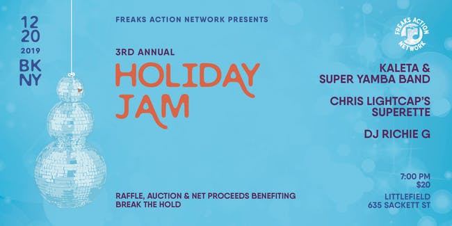 The Freaks Action Network Presents: 3rd Annual Holiday Jam