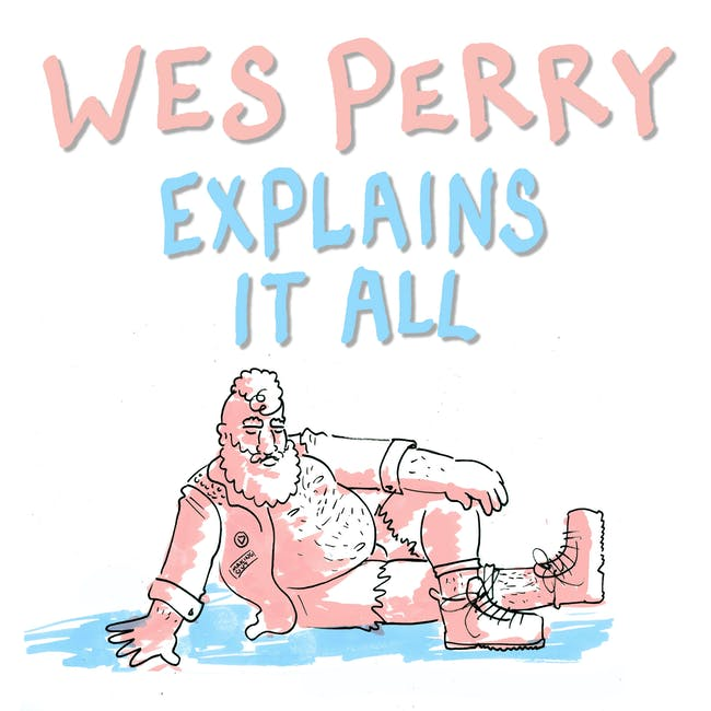 Wes Perry Explains It All