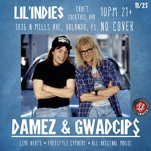 Damez & Gwadcip$ at Lil Indie's