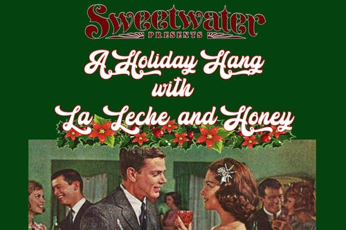 A Holiday Hang with La Leche & Honey feat Lech Wierzynski