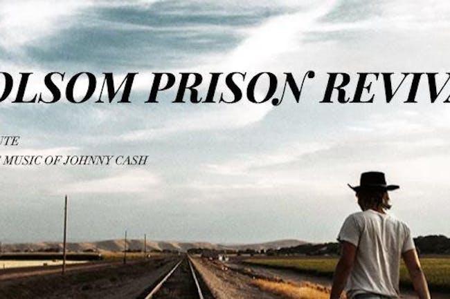 Folsom Prison Revival - LAST 10 TICKETS!