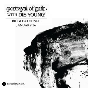 PORTRAYAL OF GUILT • DIE YOUNG • Life Force • Character Assassin
